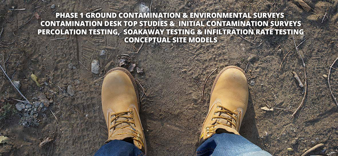 phase 1 ground contamination survey, phase 1 environmental survey, contamination desk top study, initial contamination survey, conceptual site model, Percolation Test, Soakaway test, Infiltration rate testing